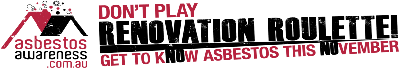 Don't Play Renovation Roulette! – Get to kNOw Asbestos this NOvember!