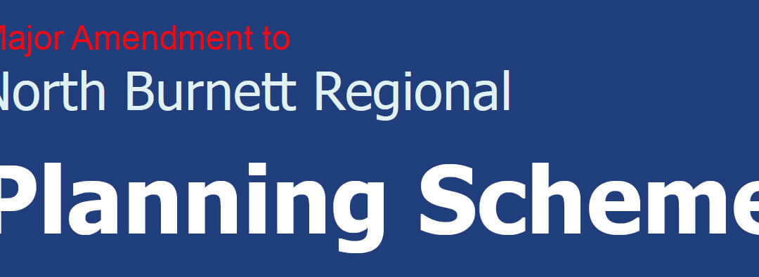 (02-06-17) Notice of Major Amendment to the North Burnett Regional Planning Scheme