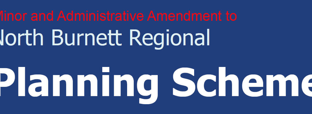(02-06-17) Notice of Minor & Administrative Amendments to the North Burnett Regional Planning Scheme