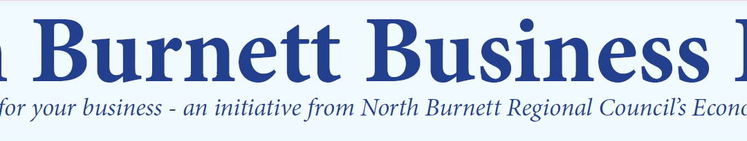 Are you looking to start up a business in the  North Burnett?