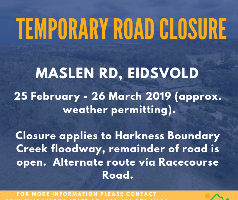 Temporary Road Closure – Maslen Rd, Eidsvold